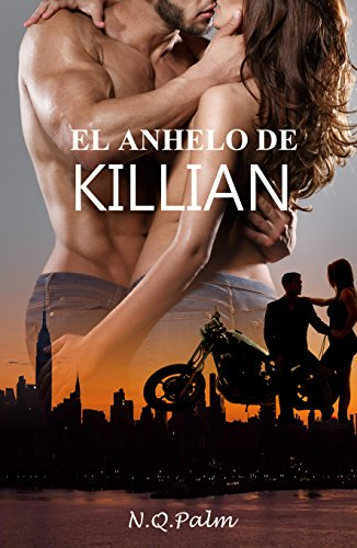 El anhelo de Killian (Saga Security Ward nº 2) de [Palm, NQ]
