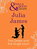 The Greek and the Single Mum (Mills & Boon Short Stories)