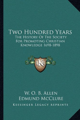 Two Hundred Years: The History of the Society for Promoting Christian Knowledge 1698-1898