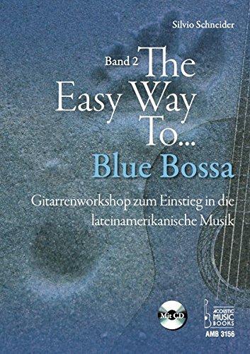 the-easy-way-to-blue-bossa-gitarrenworkshop-zum-einstieg-in-die-lateinamerikanische-musik-band-2-mit