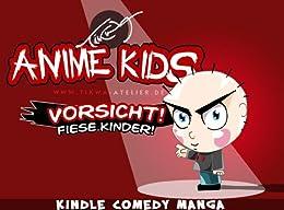 Anime Kids: Vorsicht! Fiese Kinder! von [Neumann, Mathias Tikwa]