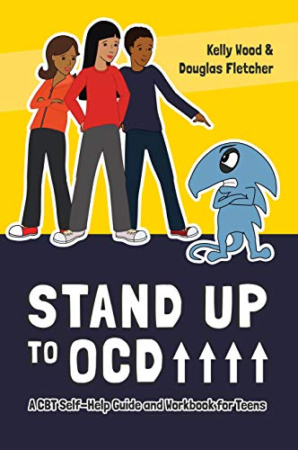 Stand Up to OCD!: A CBT Self-Help Guide and Workbook for Teens (English Edition)
