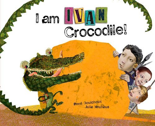 I Am Ivan Crocodile! by Ren?? Gouichoux (2015-04-01)