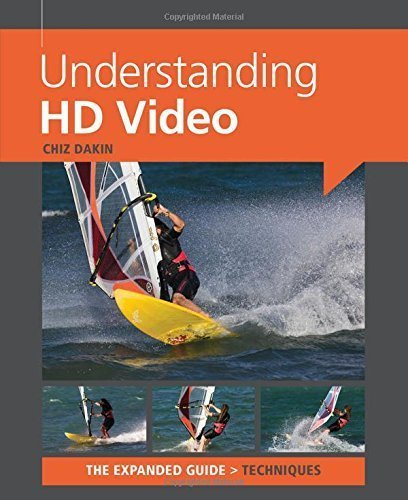 Understanding HD Video (Expanded Guides - Techniques) by Dakin, Chiz (2012) Paperback
