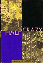 Half Crazy: A Novel by J. M. McDonell (1995-03-01)