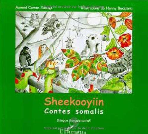 Sheekooyiin (bilingue français-somali). Contes somalis