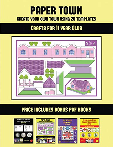 Crafts for 11 year Olds (Paper Town - Create Your Own Town Using 20 Templates): 20 full-color kindergarten cut and paste activity sheets designed to ... includes 12 printable PDF kindergarten wor