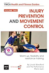 Injury Prevention and Movement Control: Warm Up, Flexibility and Resistance Training: Volume 2