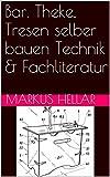 Bar, Theke, Tresen selber bauen Technik & Fachliteratur