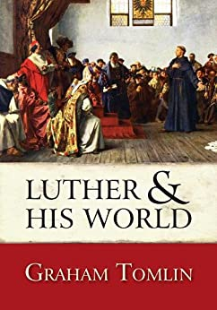 Luther and his World by [Tomlin, Graham]