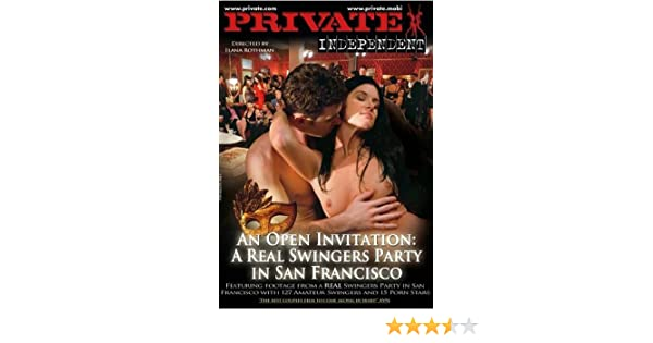 Private Independent 2 An Open Invitation A Real Swingers Party – An Open Invitation a Real Swingers Party in San Francisco