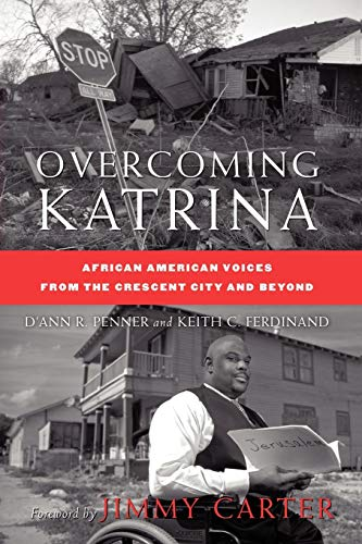 Overcoming Katrina: African American Voiceas from the Crescent City and Beyond (Palgrave Studies in Oral History)