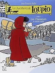 Les Aventures de Loupio, tome 2 : Les Chasseurs et Autres récits
