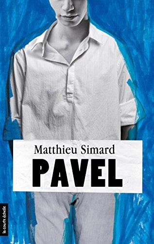 Pavel: regroupé par Matthieu Simard