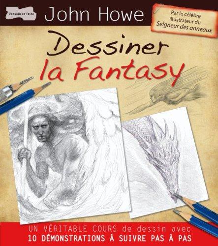 Dessiner la Fantasy par John Howe