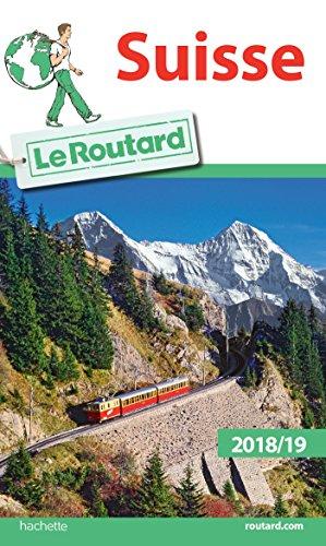 Guide du Routard Suisse 2018/19 (Le Routard) por Collectif