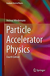 Particle Accelerator Physics (Graduate Texts in Physics) by Helmut Wiedemann (2015-07-28)