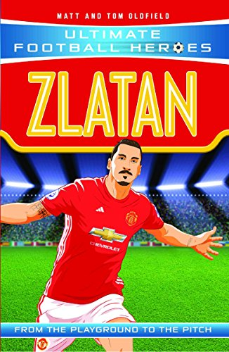 Zlatan (Ultimate Football Heroes) - Collect Them All! por Matt Oldfield