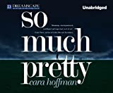 So Much Pretty by Cara Hoffman (2011-03-15)