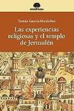 Las experiencias religiosas y el templo de Jerusalén (Estudios Bíblicos)