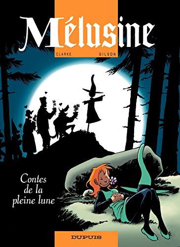 Mélusine – tome 10 - Contes de la pleine lune par Gilson