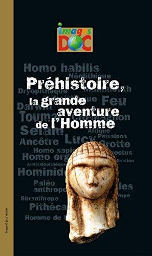 PRÉHISTOIRE, LA GRANDE AVENTURE DE L&#3...