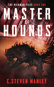Master of Hounds: The Pickman Files Book One (English Edition) par [Manley, C.Steven]
