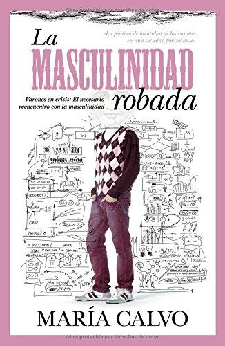 La masculinidad robada (Sociedad actual) por María Calvo Charro