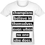 Champions Believe in Themselves, Even When No One Else Does T-Shirt für Männer & Frauen - 100% Soft Polyester - All-Over Druck - Kundenspezifische Bedruckte Unisex-Kleidung XX-Large