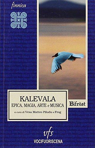 Kalevala. Epica, magia, arte e musica