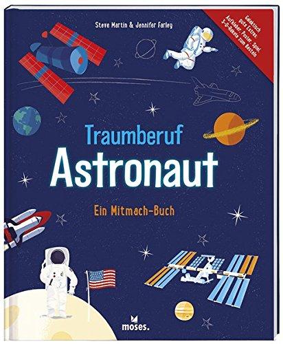 Traumberuf Astronaut: Ein Mitmach-Buch (Astronaut Für Kinder)