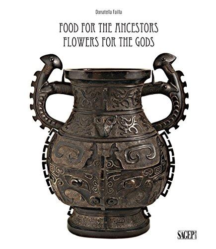Food for the ancestors, flowers for the Gods. Transformations of archaistic bronzes in China and Japan. Ediz. illustrata [Lingua inglese] di Donatella Failla