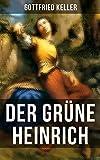 Der Grüne Heinrich: Einer der bedeutendsten Bildungsromane der deutschen Literatur des 19. Jahrhunderts