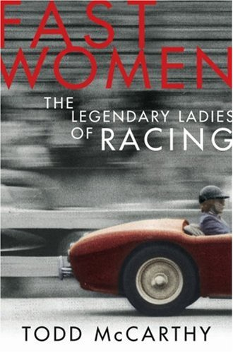 Fast Women: The Legendary Ladies of Racing por Todd McCarthy
