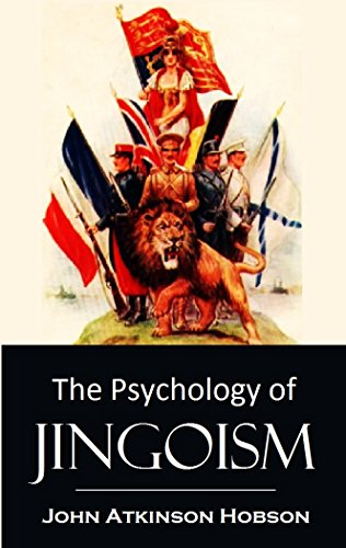 The Psychology of Jingoism (1901) (Linked Table of Contents)