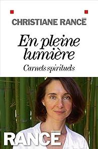 En pleine lumière : Carnets spirituels par Christiane Rancé