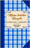Meine liebsten Rezepte - das Rezeptbuch zum Selberschreiben