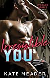 Book Cover for Irresistible You (The Chicago Rebels Series)