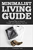 Minimalist Living Guide: Practical Tips on How to Simplify and Optimize Your Life