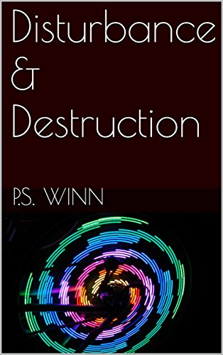 ebook: Disturbance & Destruction (B01N2XJ3O8)