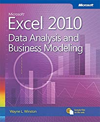 Microsoft Excel 2010 Data Analysis and Business Modeling: Data Analysis and Business Modeling (Business Skills)