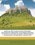 Journal de L'Agriculture Pratique, D'Economie Forestiere, D'Economie Rurale, Et D'Education Des Animaux Domestiques Du Royaume de Belgique, Volume 10.