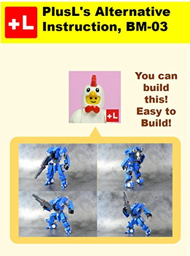 PlusL's Alternative Instruction For BM-03: You can build the BM-03 out of your own bricks!  (English Edition)
