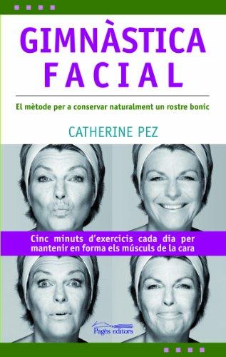 Gimnàstica facial (L'expert) por Catherine Pez