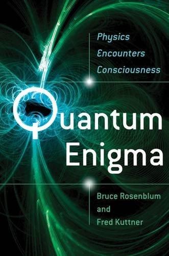 Quantum Enigma: Physics Encounters Consciousness by Bruce Rosenblum (2011-07-21)