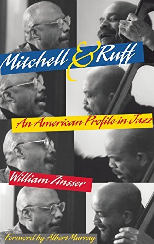 Mitchell & Ruff: An American Profile in Jazz by William Zinsser (2000-11-24)