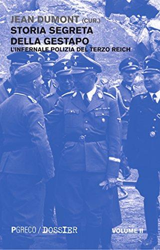 Storia segreta della Gestapo. L'infernale polizia del Terzo Reich: 2 (Dossier)