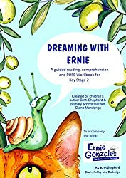 Dreaming with Ernie - Workbook for Kids: Comprehension, guided reading, PHSE and activity workbook for ages 6 -11