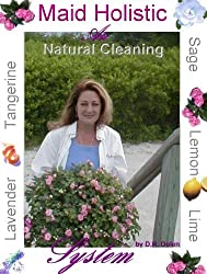 Maid Holistic The Art of Cleaning Naturally (English Edition)