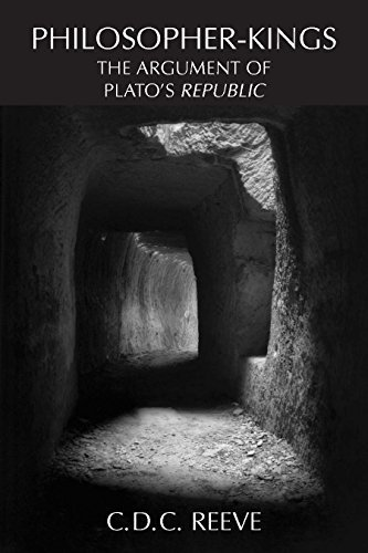 Philosopher-Kings: The Argument of Plato's Republic: The Argument of Plato's Republic: The Argument of Plato's Republic by C. D. C. Reeve (2006-04-01)